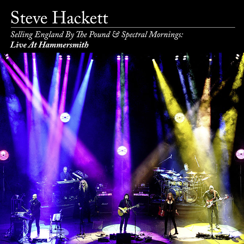 Steve Hackett - Selling England By The Pound and Spectral Mornings: Live at Hammersmith