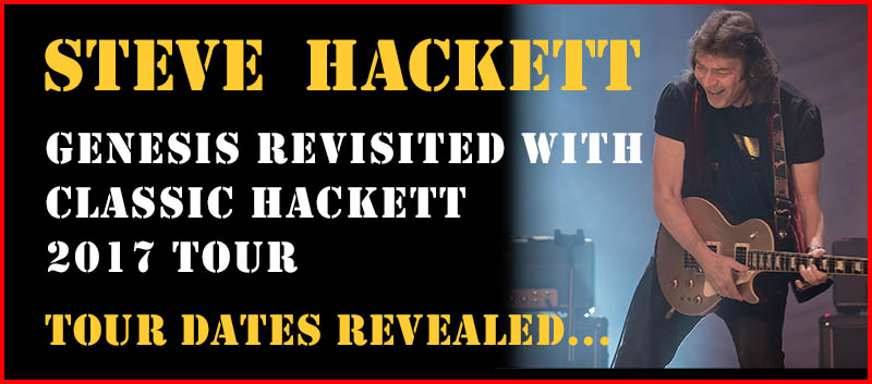 Steve Hackett - Genesis Revisted with Classic Hackett 2017 tour