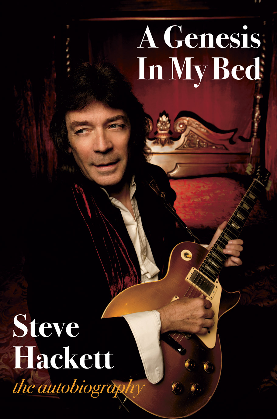 A Genesis In My Bed - Steve Hackett the autobiography