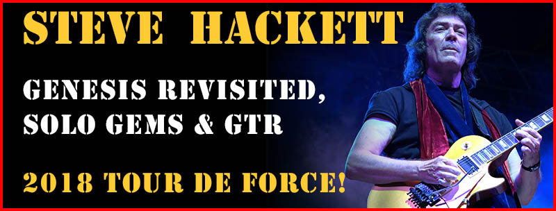 Steve Hackett Genesis Revisited, Solo Gems and GTR 2018 Tour de Force!